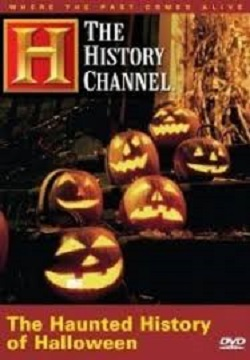 Watch The History Channels Haunted History of Halloween Online When You Want