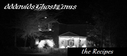 dddavidsGhostCams, A shockingly good place for hauntingly delicious low calorie recipes, cooking tips, and quick and easy how to food and sugar substitute deserts, this will be all rated and reviewed by millions of home cooks. These ghostly old low or no calorie recipes from the past and made in the haunted kitchen are definitely worth trying and will be very easy, and sure to be a hit with your guest. They are to include recipes for no, or low calorie cookies, old fashioned desserts, fudge, all for your next holiday dinner, or everyday eating.  Old vintage recipes like your grandmother, great grandmother, and great great grandmother use to make, but transformed into lower calorie dishes made with all natural sugar substitutes.